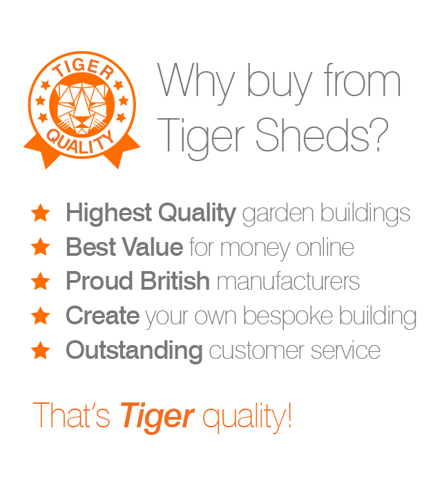 Why buy from Tiger Sheds