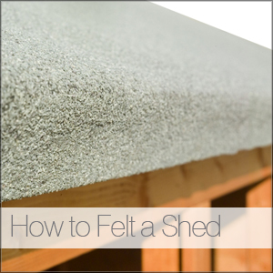 How to Felt a Shed