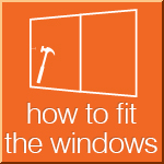 How To Fit The Windows