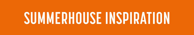 Summerhouse Inspiration