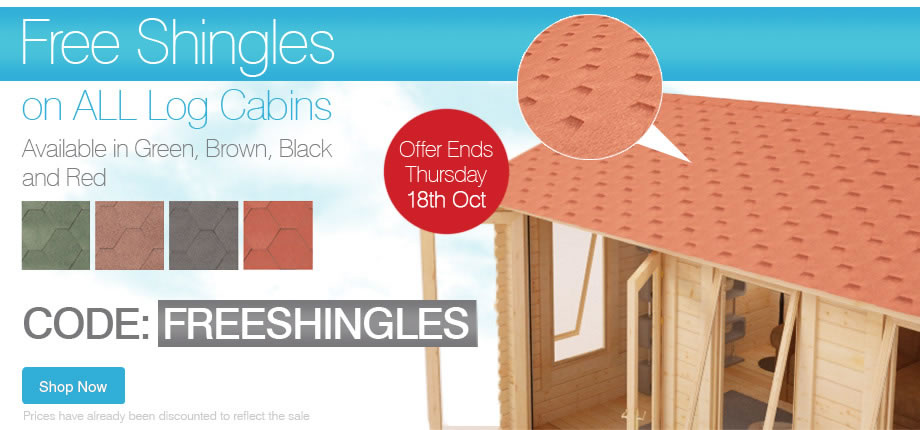 FREE SHINGLES on All Log Cabins - Ends Thursday 18th October